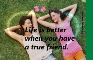 A good friend is a treasure.